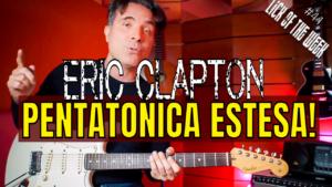 Suonare come Eric Clapton Pentatonica Estesa